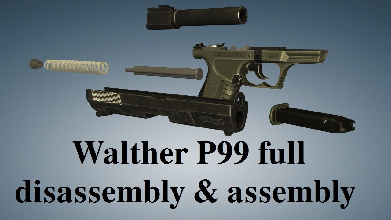 walther p99 full disassembly assembly youtube