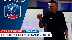 Coupe de France, 32es de finale: le Jour J du SC Hazebrouck (R1) face à Caen I FFF  2018