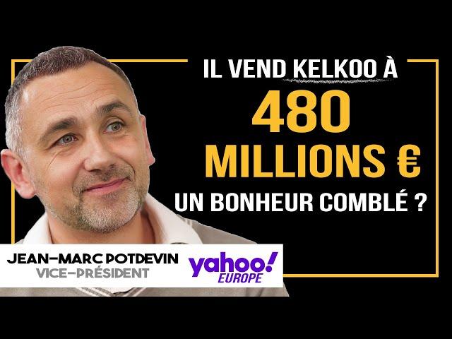 Il frôle LA MORT après sa vente de 480 MILLIONS à Yahoo ! - Jean-Marc Potdevin (interview complète)