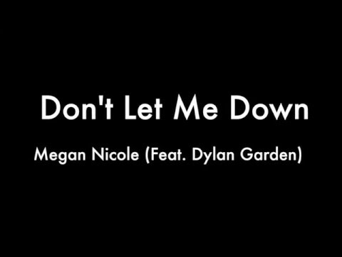 Don't Let Me Down  - Megan Nicole (Feat. Dylan Gardner) (COVER) Lyrics HD