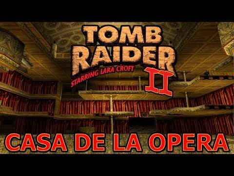 Tomb Raider 2 Vídeo-Guía en Español - Casa de la Opera (Opera House)