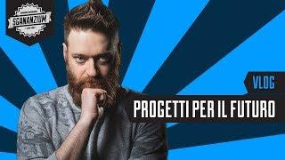 Sgananzium Vlog #003 - Progetti per il futuro