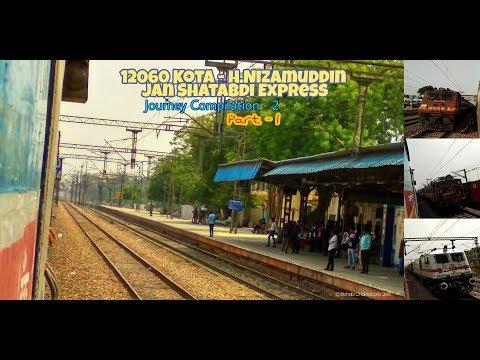12060 H.Nizamuddin - Kota Jan Shatabdi Express Journey Compilation - 2 , Part - 1