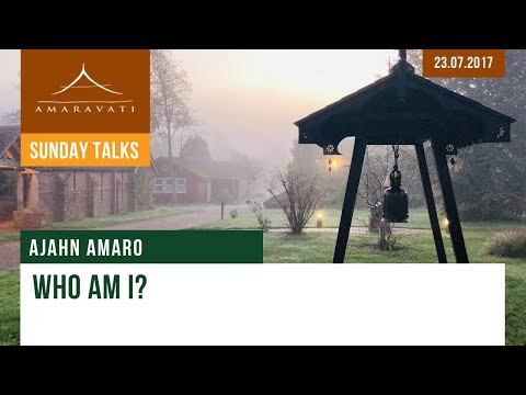 Who Am I? by Ajahn Amaro