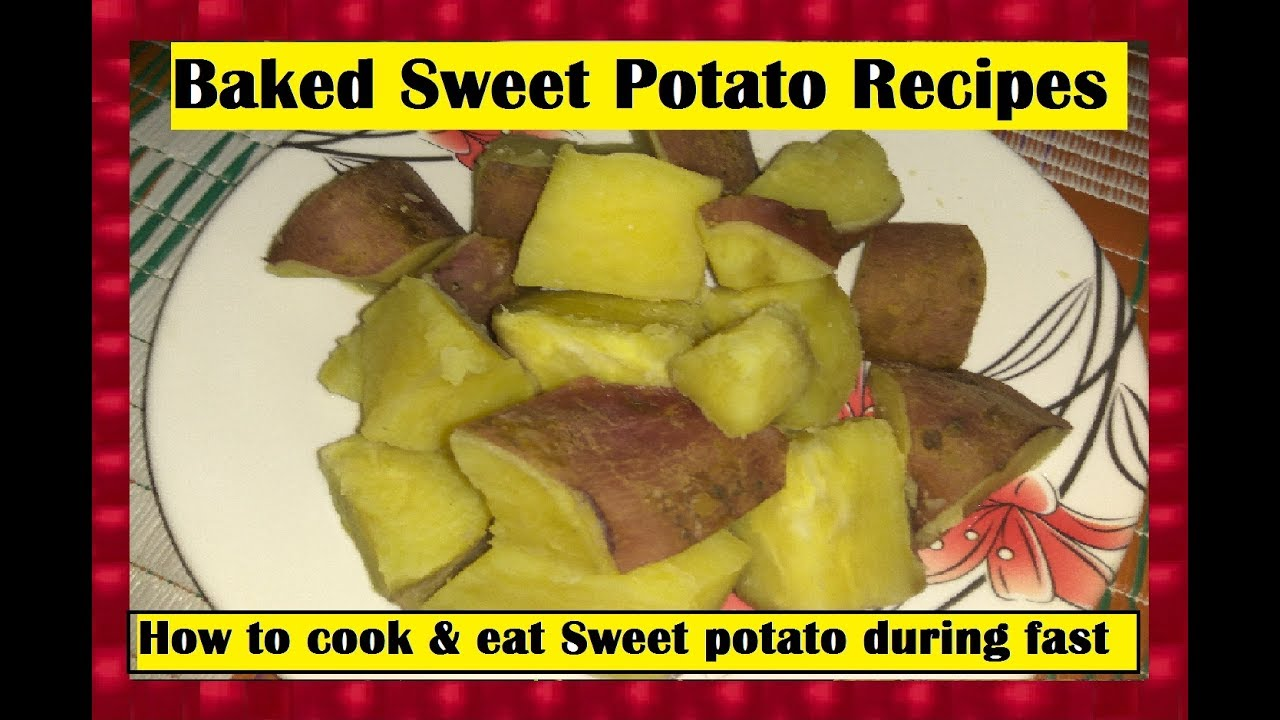 How to cook & eat Sweet potato during fast - Baked Sweet ...