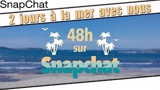 48h  la mer avec nous sur snapchat