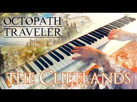 🎵 OCTOPATH TRAVELER - The Cliftlands ~ Piano cover w/ Sheet music!