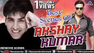 Best Scenes Of Akshay Kumar | Hindi Movies | Akshay Kumar Movies | Best  Bollywood Movie Scenes