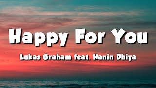Lukas Graham feat. Hanin Dhiya - Happy For You (Lyrics)