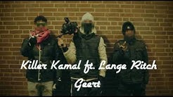 Killer Kamal ft. Lange Ritch  - Geert