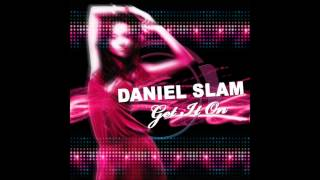 Daniel Slam - Get It On (Die Hoerer Back To The Oldskool Mix)