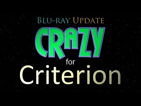 Blu-ray Update - Crazy for Criterion