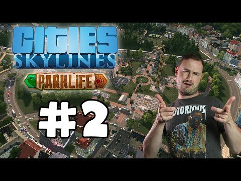 Sips Plays Cities Skylines: Parklife (17/5/2018) #2 - One Star Park
