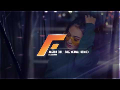 Buzz Remix   DJ Kawal   Aastha Gill Ft  Badshah