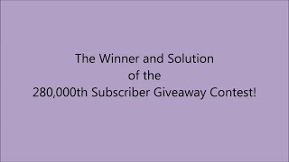 The Winner and Solution of the 280,000th Subscriber Giveaway Contest! thumbnail