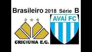 Campeonato brasileiro 2018 - Série B - PREVISÃO - 27ª Rodada - CRICIÚMA X AVAÍ.