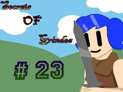 Secrets of Grindea / #23 OMG! HE GONE CRAZY AND WOW HE LOOKS SCAREY!
