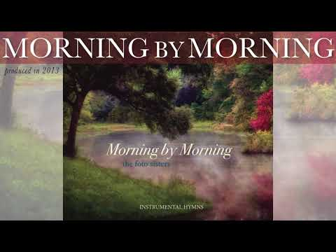 Morning by Morning (FULL CD) | Foto Sisters - YouTube