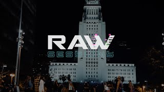 RAW SESSIONS : Los Angeles | 2021