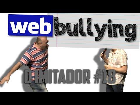 WEBBULLYING #18 - O Imitador