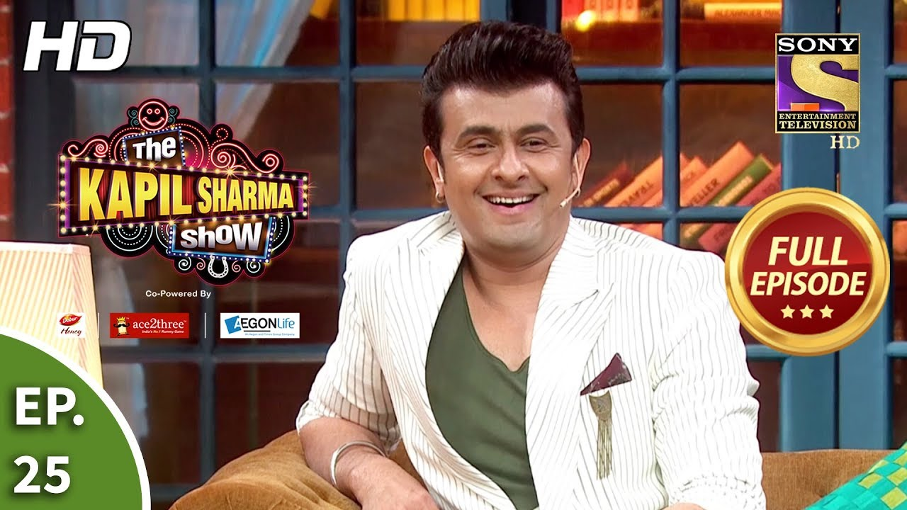 Download The Kapil Sharma Show Season 2-दी कपिल शर्मा शो सीज़न 2-Ep 25-Sensational Sonu Nigam-23rd March, 2019