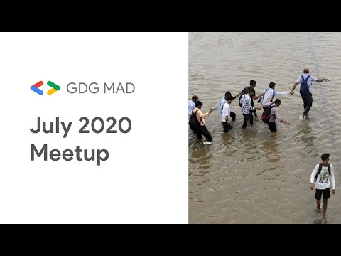 GDG MAD, July 2020 Meetp
