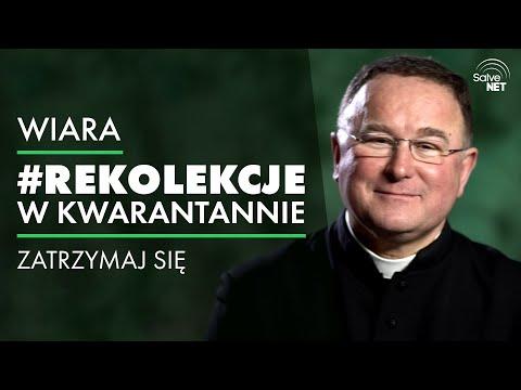Ks. Bogusław Kowalski - Zatrzymaj się - #RekolekcjeWKwarantannie #Wiara cz. 1