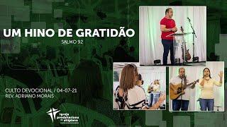 Um Hino de Gratidão - Culto Devocional - IP Altiplano - 04/07