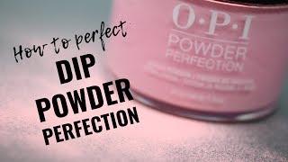 Dip Powder Tutorial  - Perfecting OPI Powder Perfection