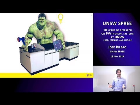 UNSW SPREE 201705-18 Jose Bilbao - 10 years of research on PV/thermal systems at UNSW