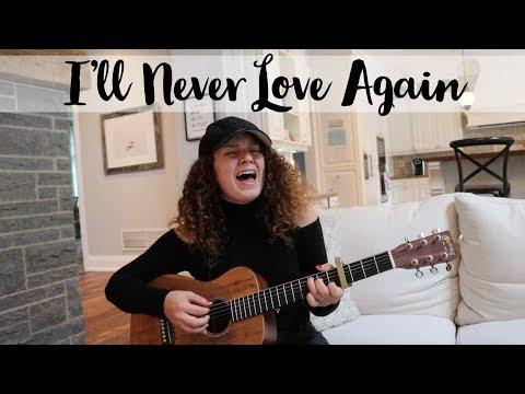 Lady Gaga - I'll Never Love Again (A Star Is Born) Cover