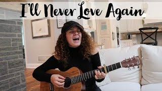 Lady Gaga - I'll Never Love Again (A Star Is Born) Cover