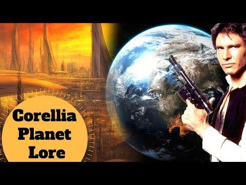 HAN SOLO's  HOMEWORLD - Corellia Explained - Star Wars Planet Lore