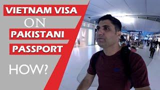 How to Get Vietnam Visa on Pakistani Passport