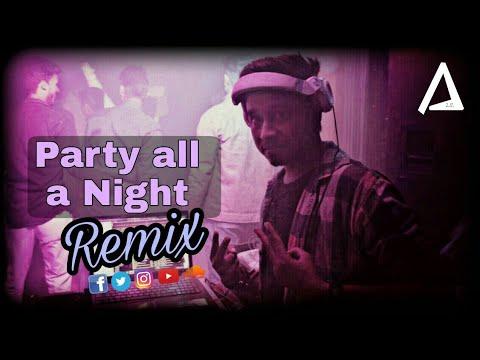 Party all a Night - DJ KAWAL 2018 EDIT