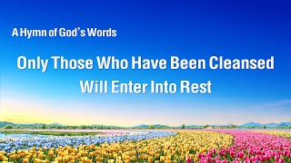 """Only Those Who Have Been Cleansed Will Enter Into Rest"" 
