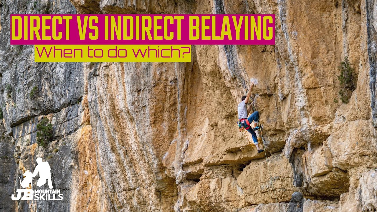 Direct vs Indirect Belays, when to do which.