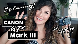 Canon G7x Mark iii- Announcement Review for VLOGGING!