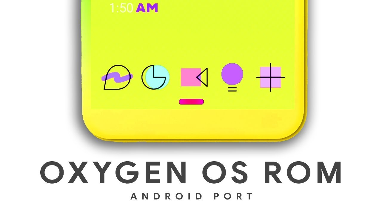 Oxygen OS Rom For Android - Complete Transformation