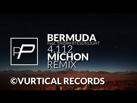 Bermuda Feat. ThisWhiteSunlight - 4.112 [Michon Remix]