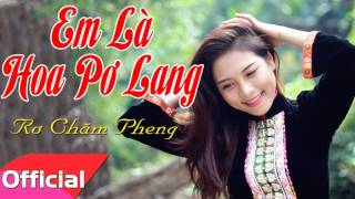 Em Là Hoa Pơ Lang - Rơ Chăm Pheng [Official Audio]