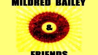 Mildred Bailey - It