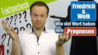 Friedrich & Weik FAKTENCHECK - Wie viel WERT haben ihre Prognosen❓