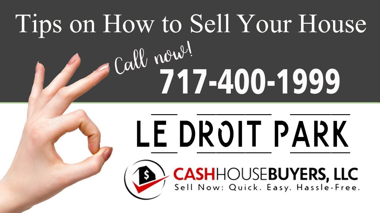 Tips Sell House Fast Le Droit Park Washington DC   Call 7174001999   We Buy Houses