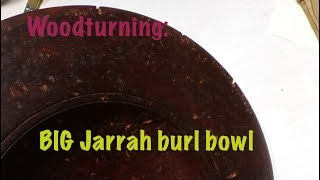 Woodturning: Big Jarah Burl Bowl