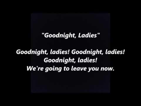 Goodnight, Ladies Farewell words lyrics best top popular trending sing along songs Music Man Wison