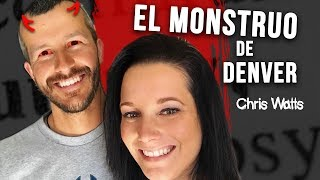 Caso Chris Watts: El monstruo de Denver