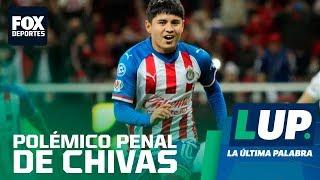 LUP: ¿Le regalaron un penal a Chivas?