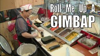 Korean Food: Roll Me Up A Kimbap