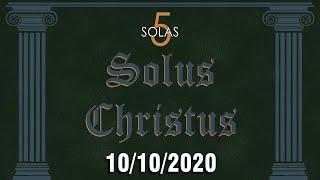 5 Solas (Solus Christus) - 10/10/2020